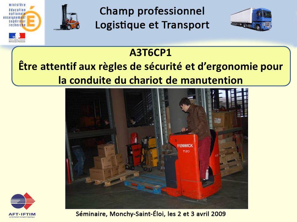 A3T6CP1 Être attentif aux règles de sécurité et d'ergonomie pour la conduite du chariot de manutention.
