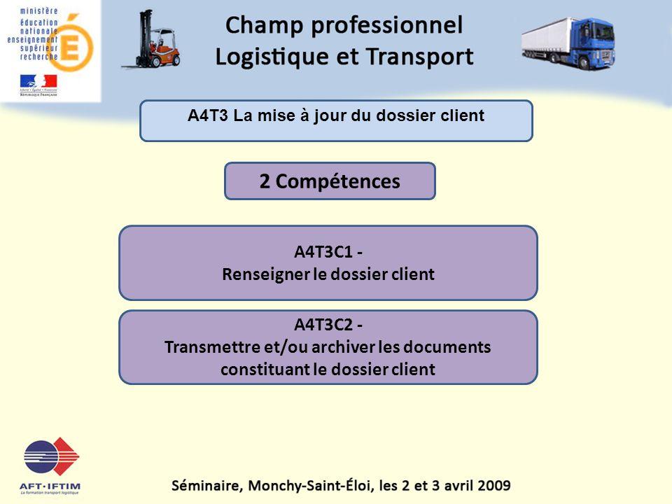 2 Compétences A4T3C1 - Renseigner le dossier client A4T3C2 -