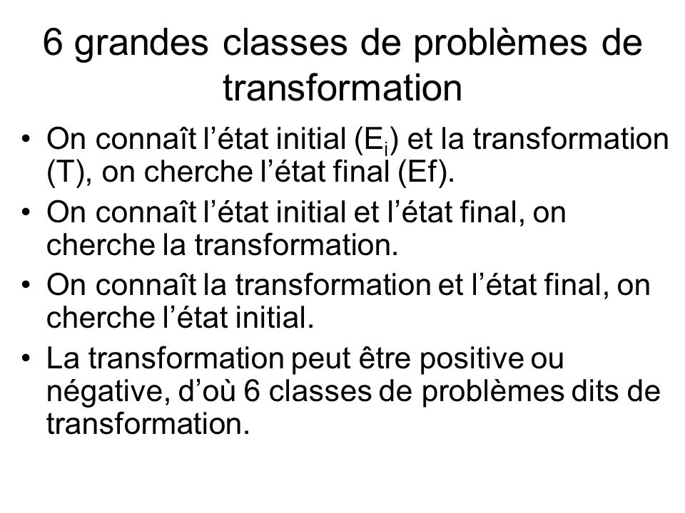 6 grandes classes de problèmes de transformation