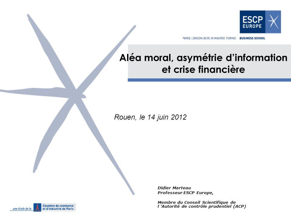 Aléa moral, asymétrie d'information et crise financière