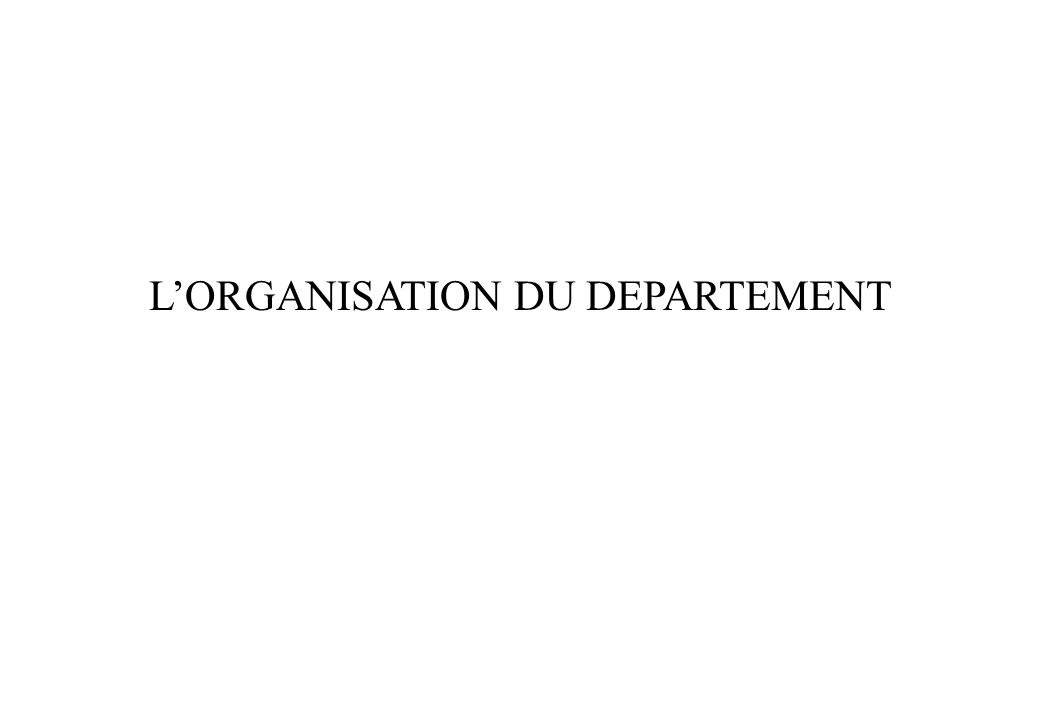 L'ORGANISATION DU DEPARTEMENT