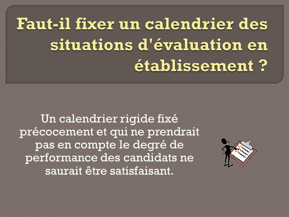 Faut-il fixer un calendrier des situations d évaluation en établissement