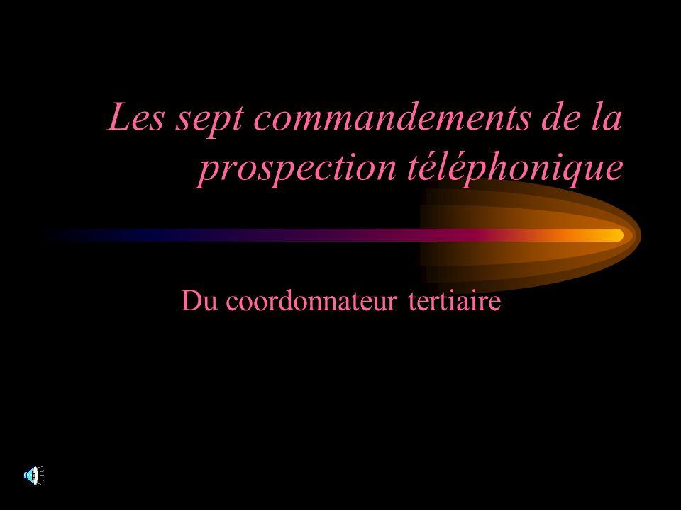 Les sept commandements de la prospection téléphonique