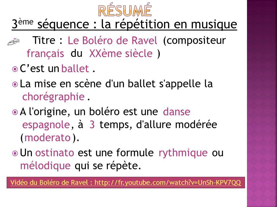 Vidéo du Boléro de Ravel : http://fr.youtube.com/watch v=UnSh-KPV7QQ