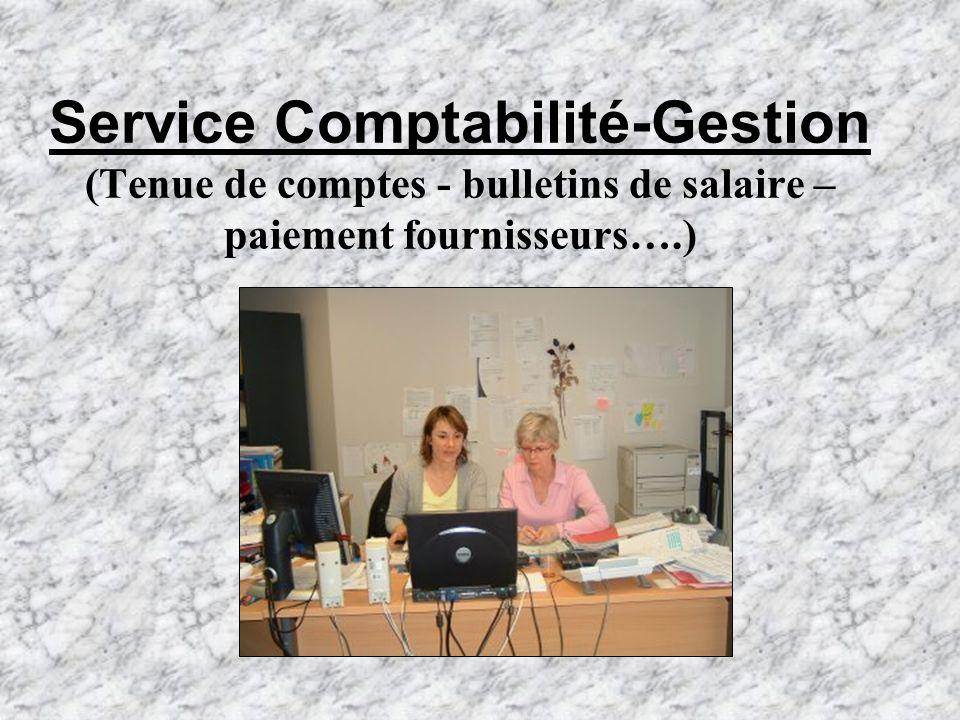 Service Comptabilité-Gestion (Tenue de comptes - bulletins de salaire – paiement fournisseurs….)
