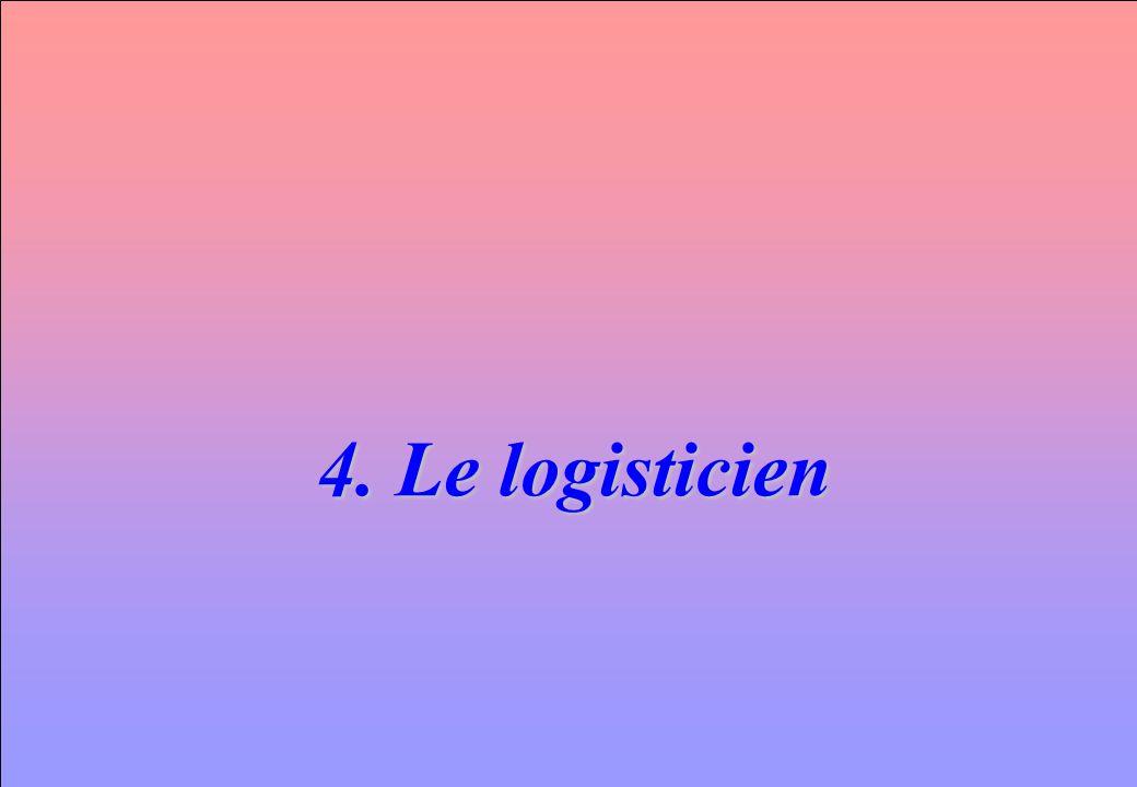 4. Le logisticien