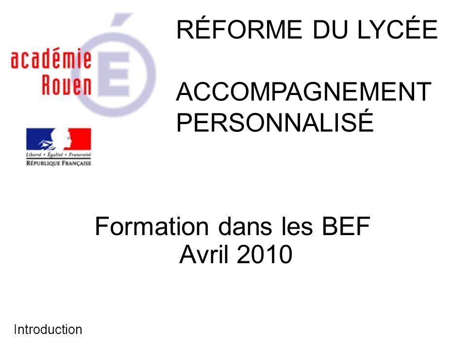 RÉFORME DU LYCÉE ACCOMPAGNEMENT PERSONNALISÉ Formation dans les BEF