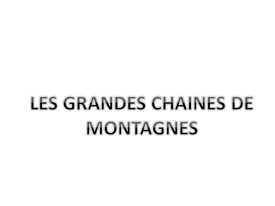 LES GRANDES CHAINES DE MONTAGNES