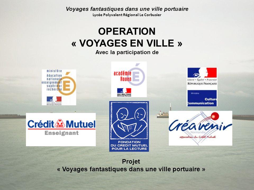 OPERATION « VOYAGES EN VILLE » Projet