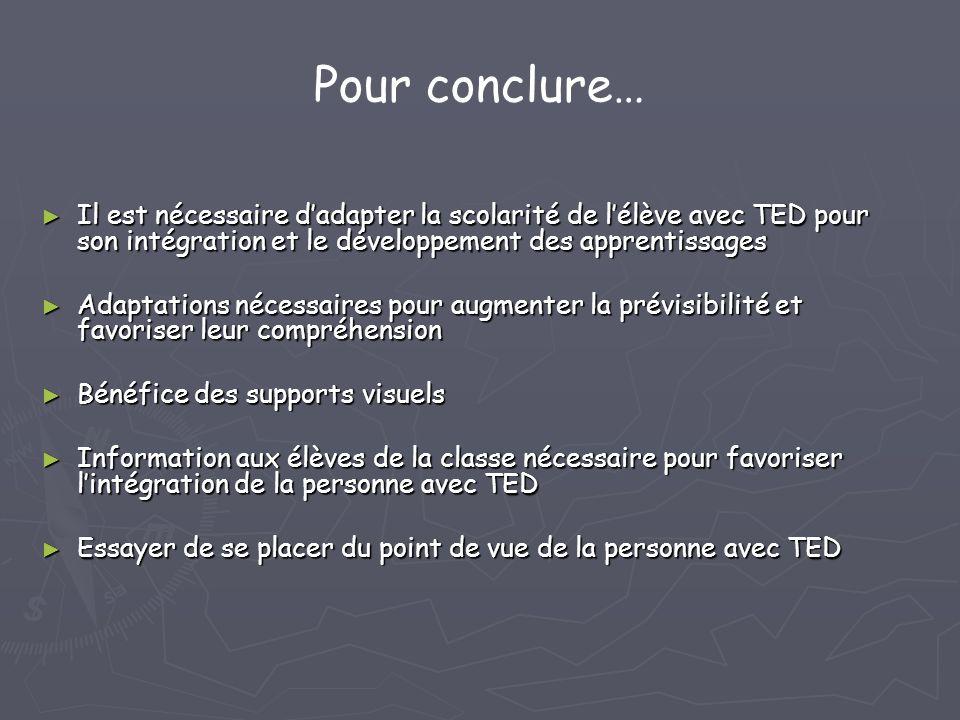 Pour conclure… Il est nécessaire d'adapter la scolarité de l'élève avec TED pour son intégration et le développement des apprentissages.
