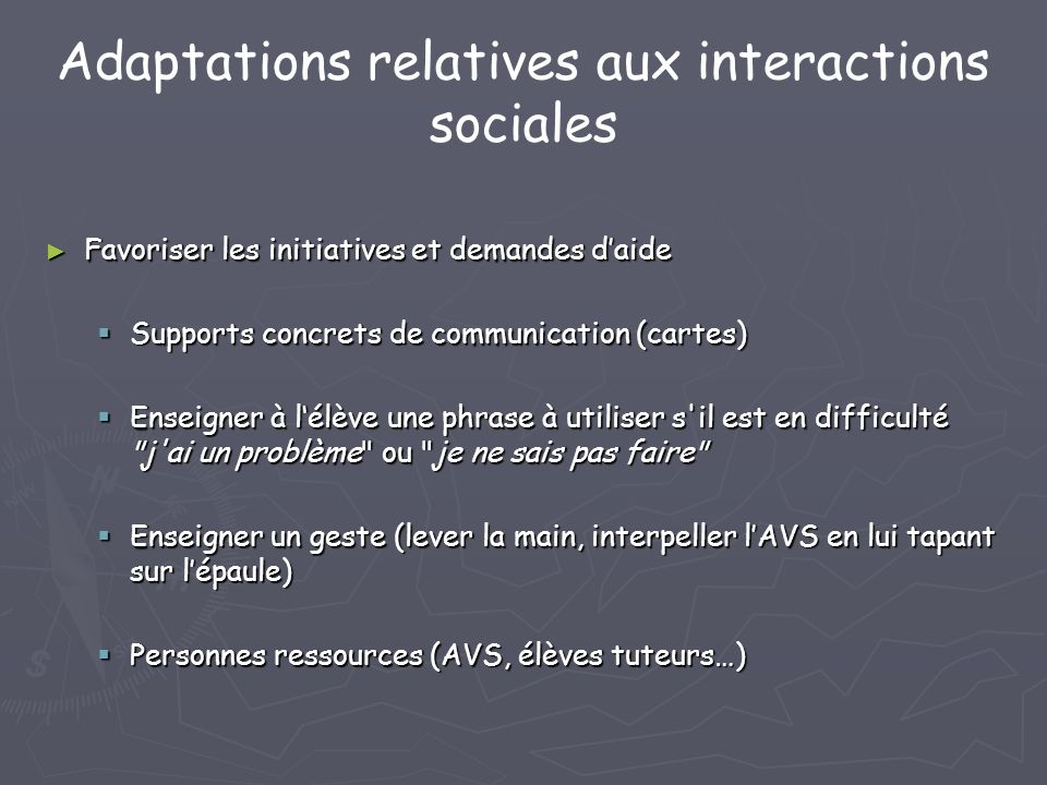 Adaptations relatives aux interactions sociales