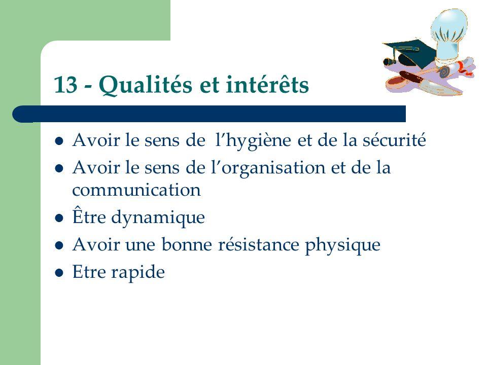 13 - Qualités et intérêts Avoir le sens de l'hygiène et de la sécurité