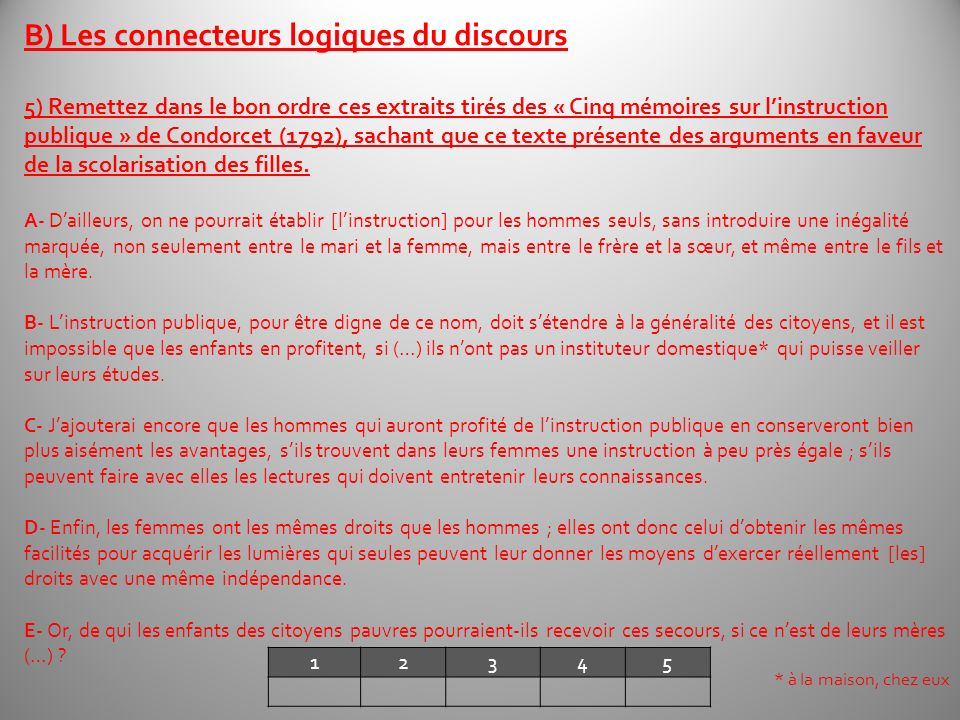 B) Les connecteurs logiques du discours