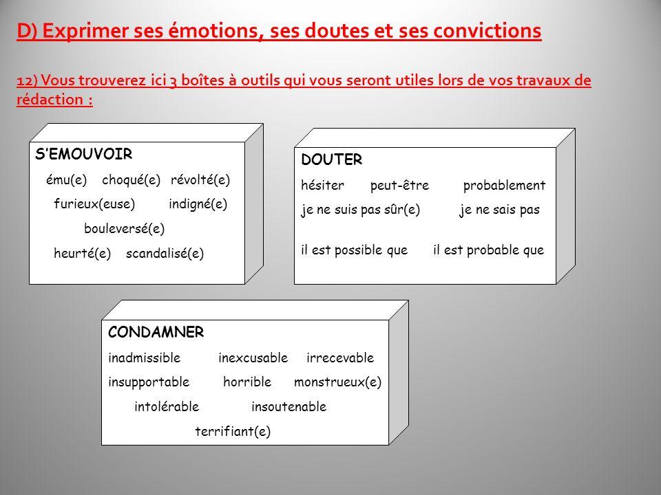 D) Exprimer ses émotions, ses doutes et ses convictions