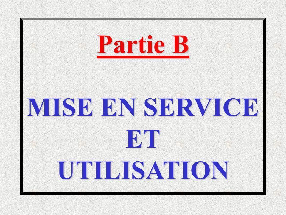 Partie B MISE EN SERVICE ET UTILISATION