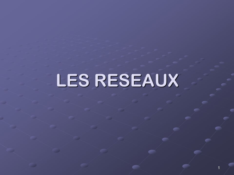 LES RESEAUX