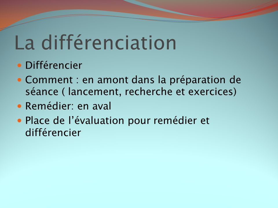 La différenciation Différencier