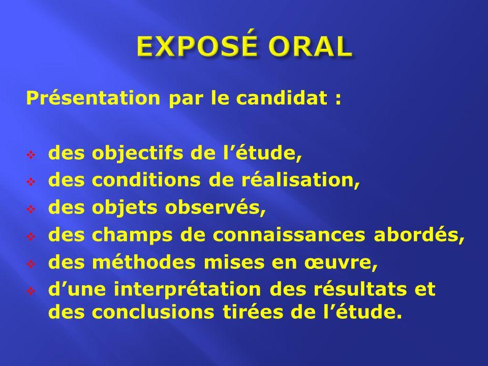 EXPOSÉ ORAL Présentation par le candidat : des objectifs de l'étude,
