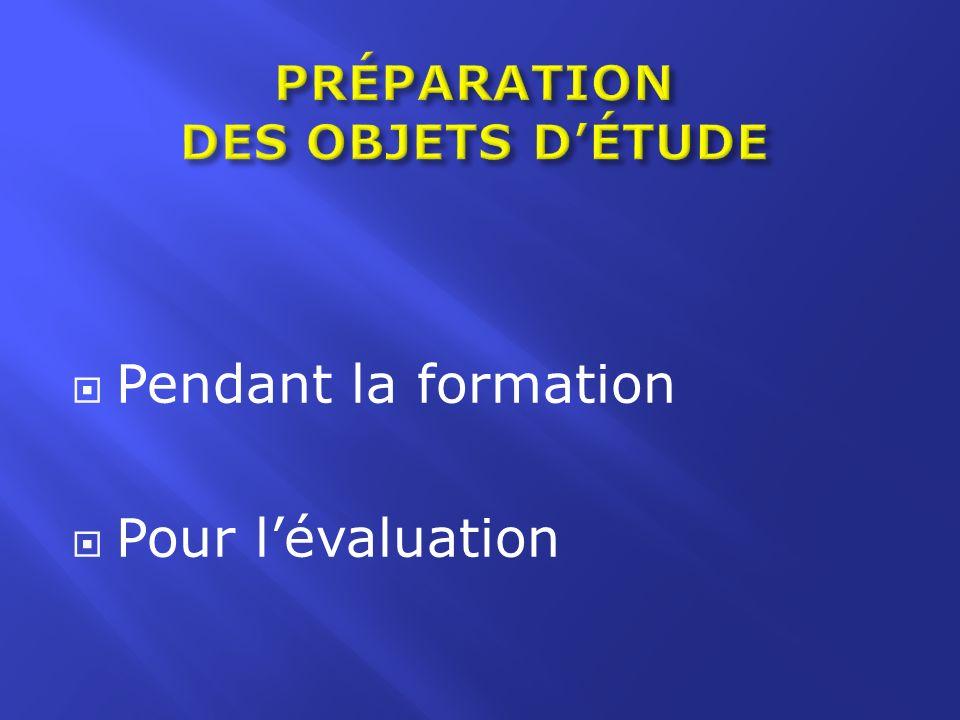PRÉPARATION DES OBJETS D'ÉTUDE
