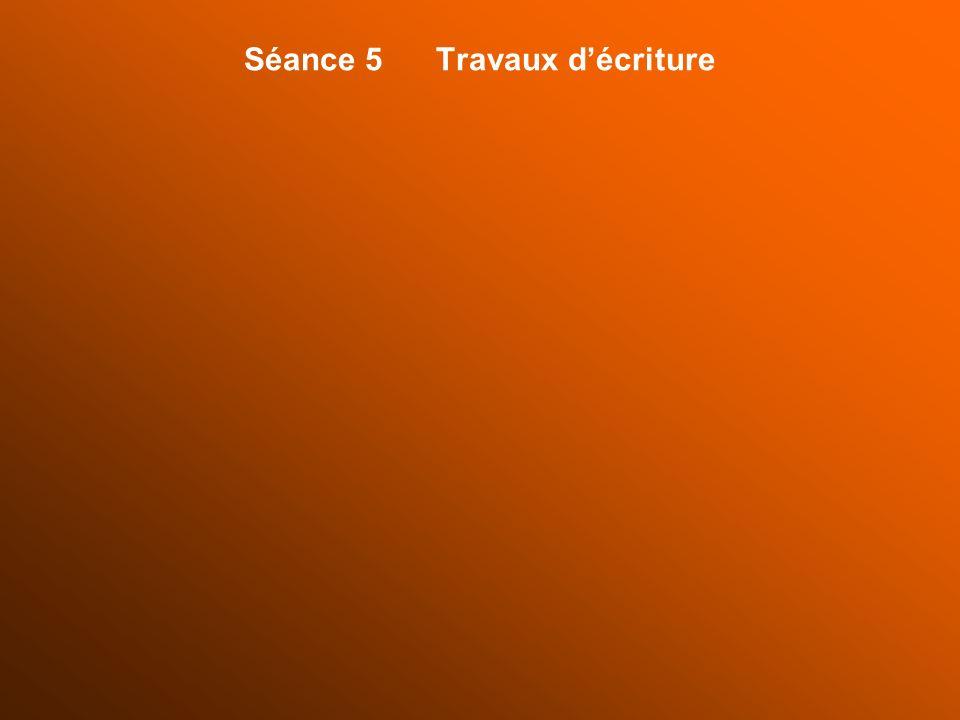 Séance 5 Travaux d'écriture