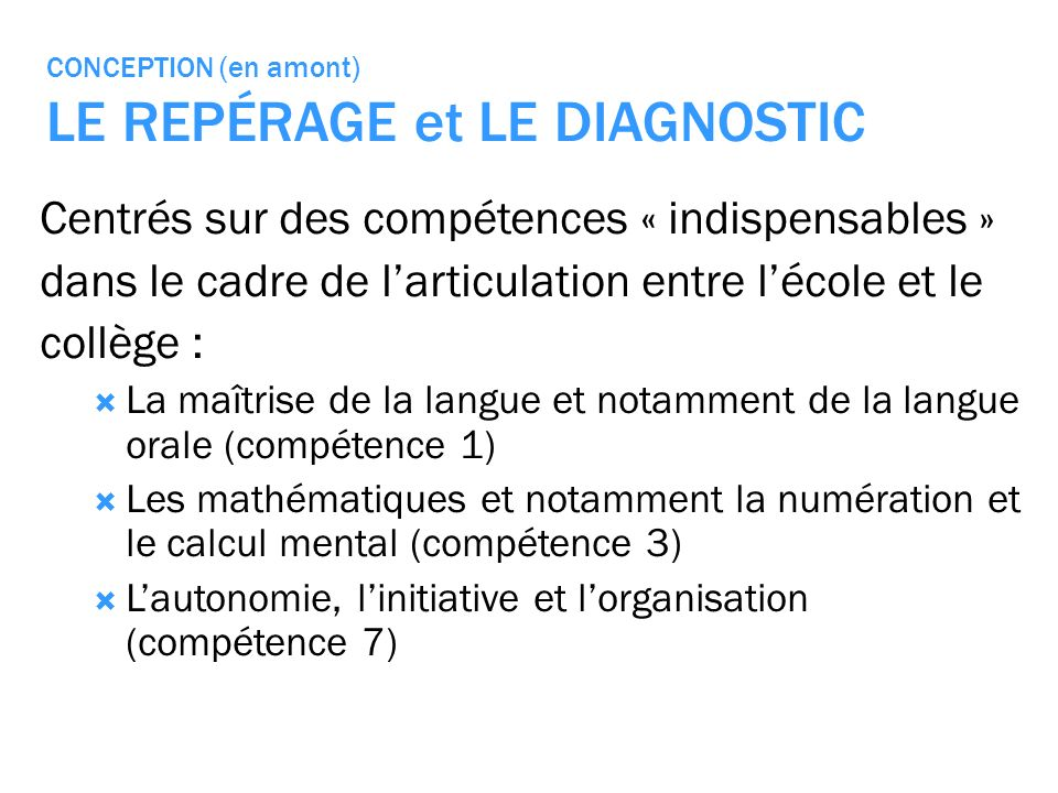 CONCEPTION (en amont) LE REPÉRAGE et LE DIAGNOSTIC