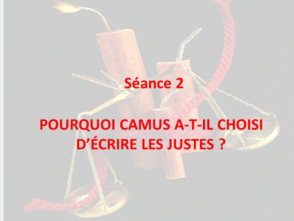 POURQUOI CAMUS A-T-IL CHOISI D'ÉCRIRE LES JUSTES