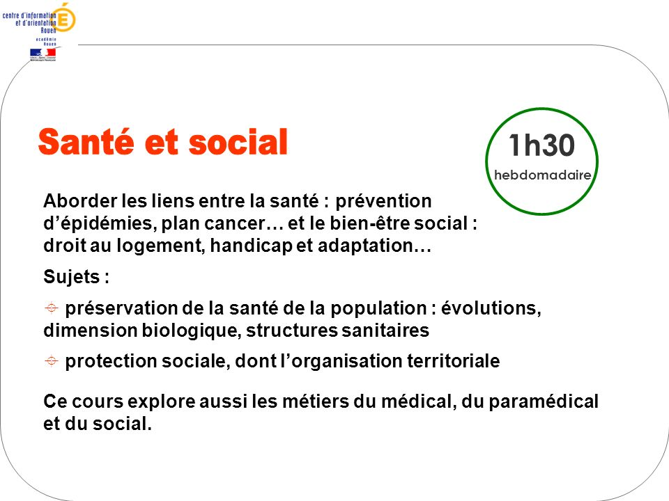Santé et social 1h30 Aborder les liens entre la santé : prévention