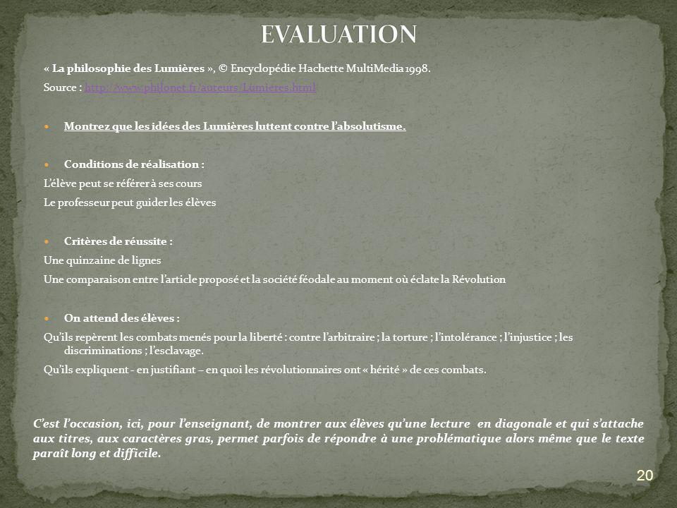 EVALUATION « La philosophie des Lumières », © Encyclopédie Hachette MultiMedia 1998. Source : http://www.philonet.fr/auteurs/Lumieres.html.