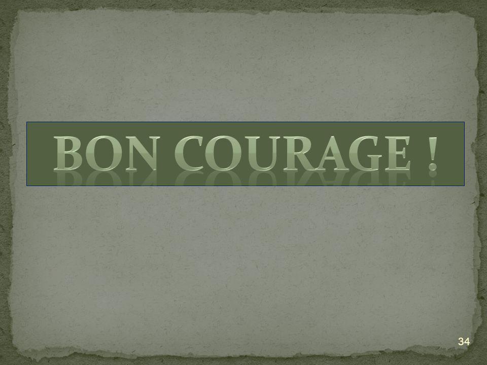Bon courage !