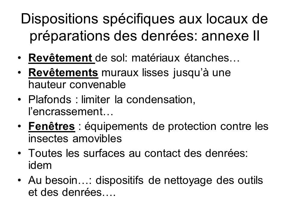 Dispositions spécifiques aux locaux de préparations des denrées: annexe II