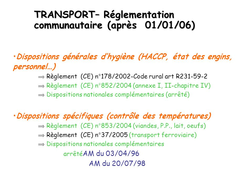 TRANSPORT– Réglementation communautaire (après 01/01/06)