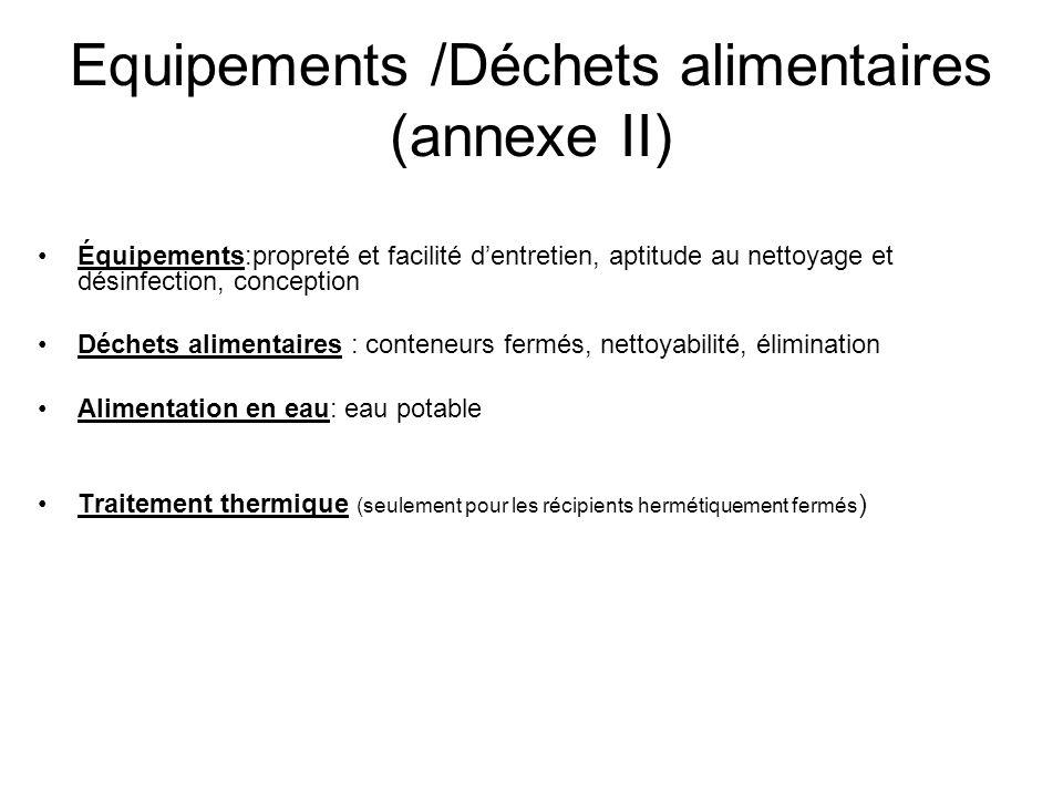 Equipements /Déchets alimentaires (annexe II)