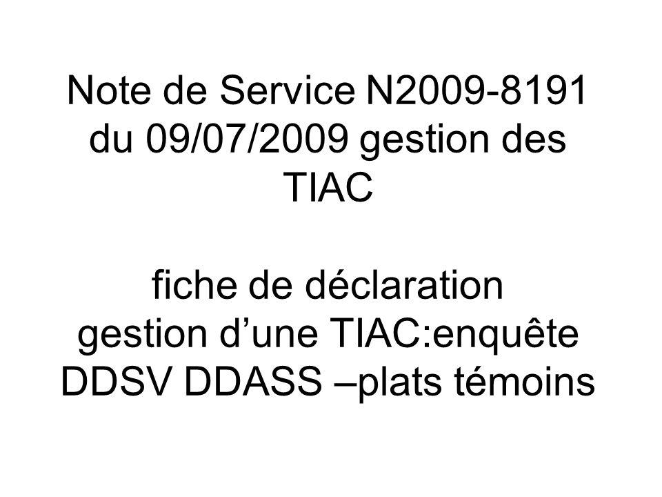 Note de Service N2009-8191 du 09/07/2009 gestion des TIAC fiche de déclaration gestion d'une TIAC:enquête DDSV DDASS –plats témoins