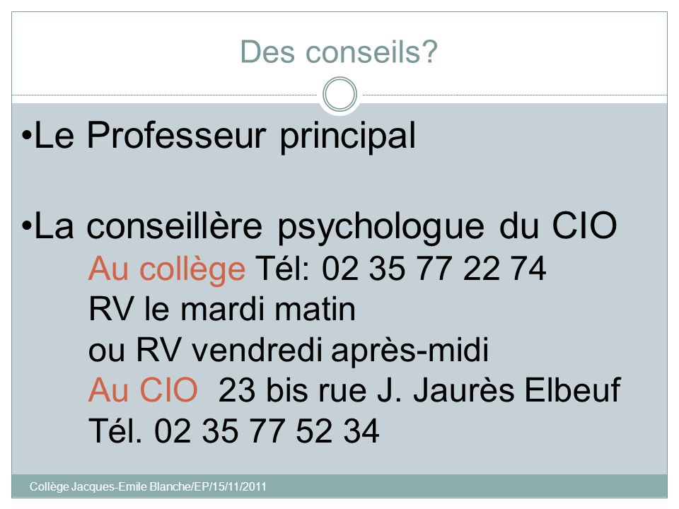Le Professeur principal La conseillère psychologue du CIO