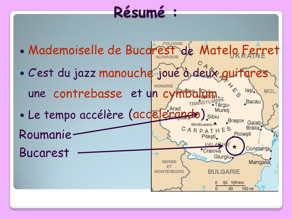 Résumé : Mademoiselle de Bucarest Matelo Ferret manouche guitares