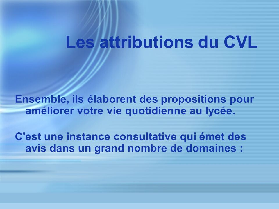 Les attributions du CVL