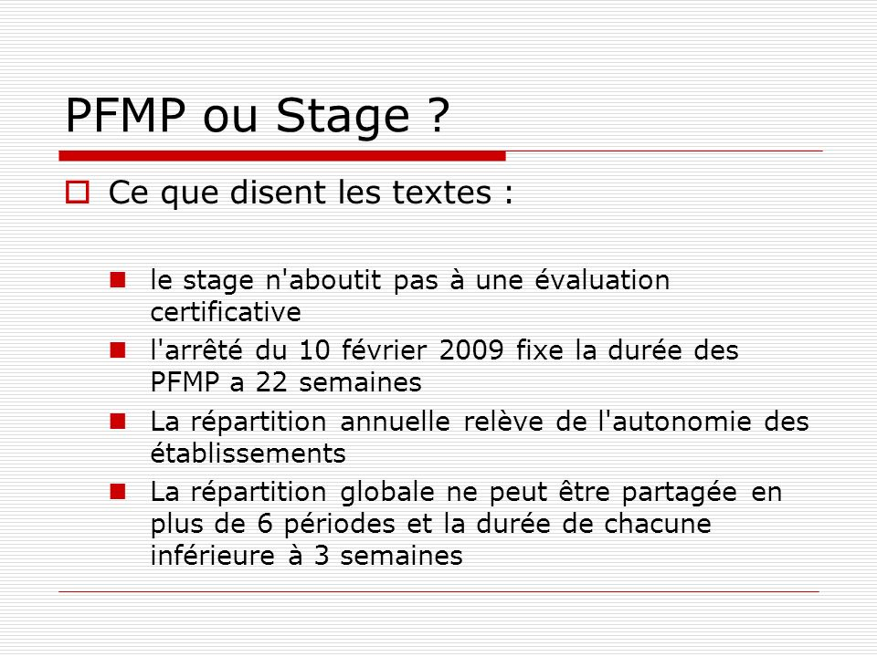 PFMP ou Stage Ce que disent les textes :