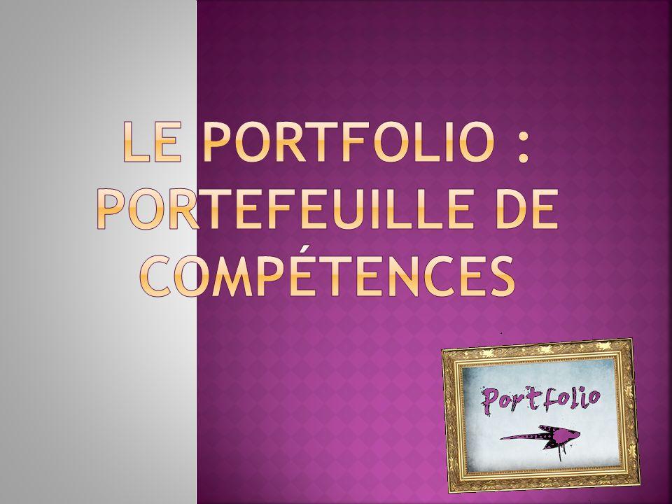 LE PORTFOLIO : PORTEFEUILLE DE COMPÉTENCES