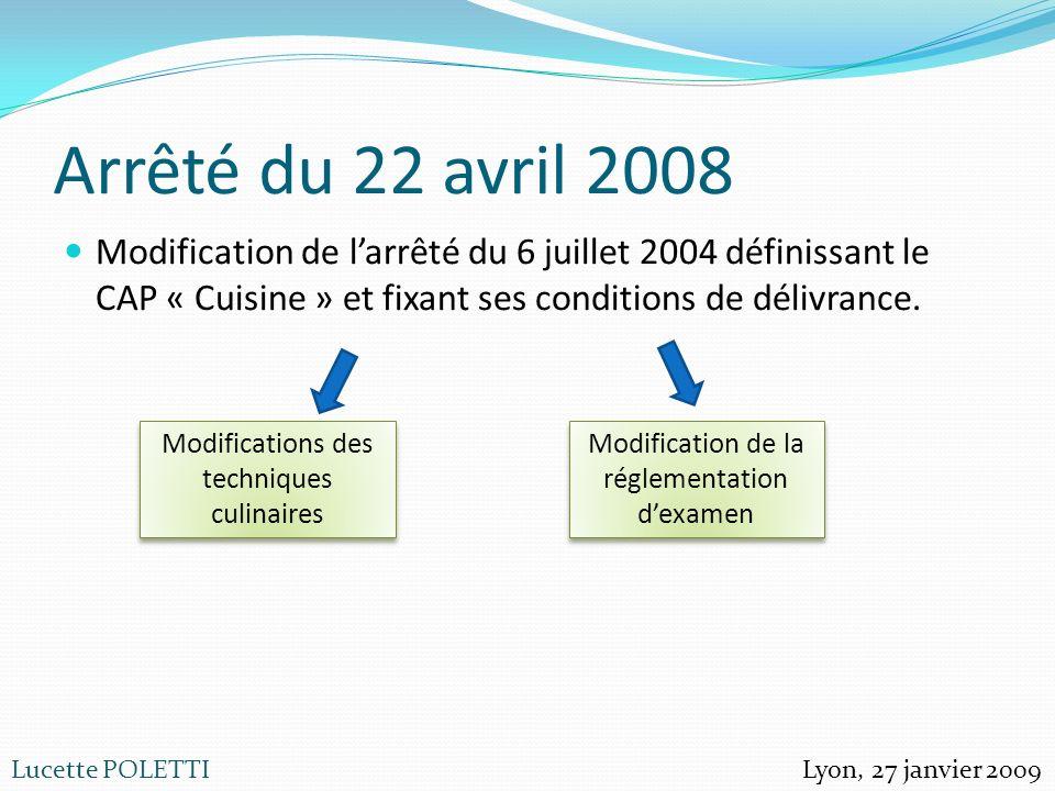 Arrêté du 22 avril 2008Modification de l'arrêté du 6 juillet 2004 définissant le CAP « Cuisine » et fixant ses conditions de délivrance.