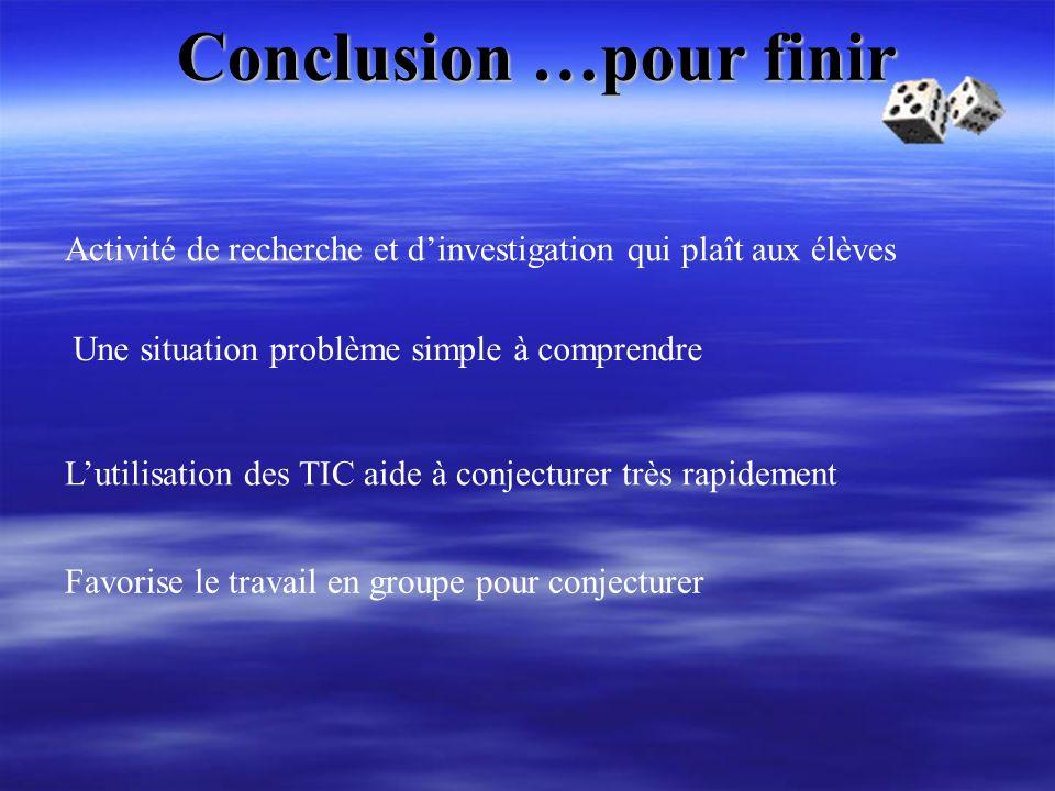 Conclusion …pour finir