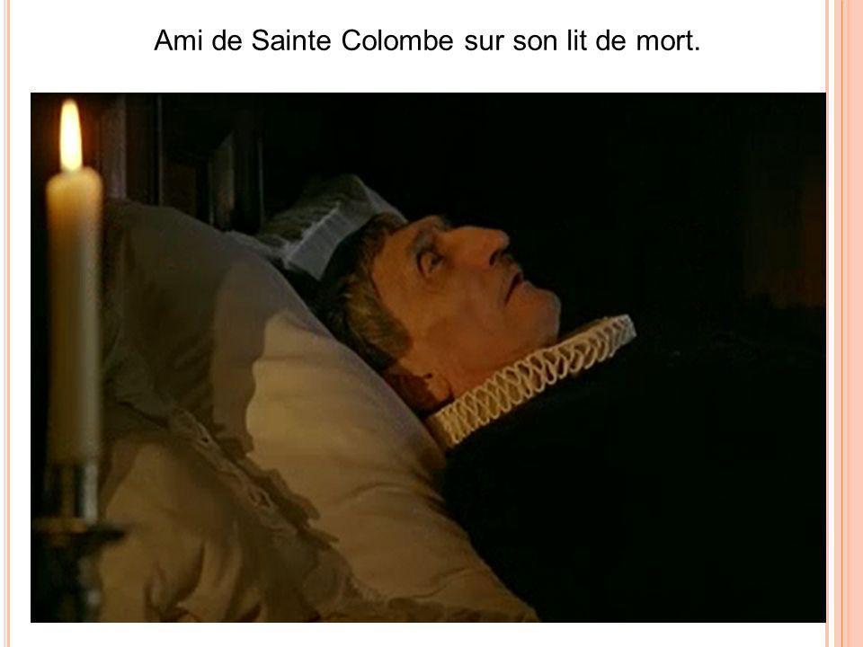 Ami de Sainte Colombe sur son lit de mort.