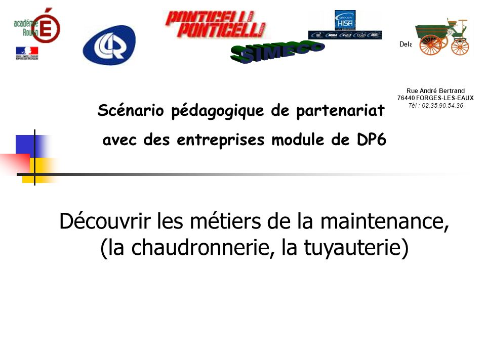 Lycée Edouard Delamare Deboutteville. Rue André Bertrand. 76440 FORGES-LES-EAUX. Tél : 02.35.90.54.36.