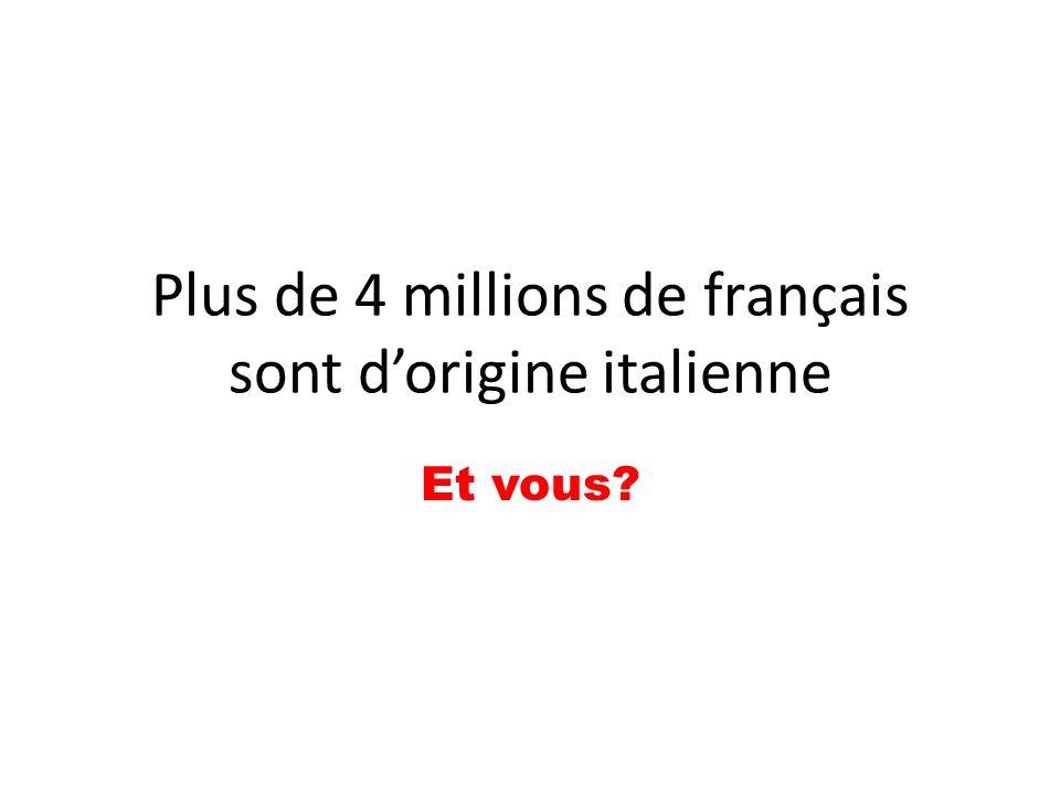 Plus de 4 millions de français sont d'origine italienne