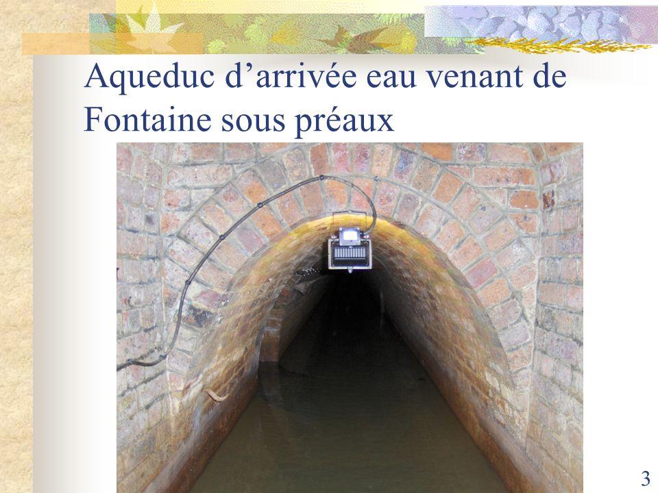 Aqueduc d'arrivée eau venant de Fontaine sous préaux