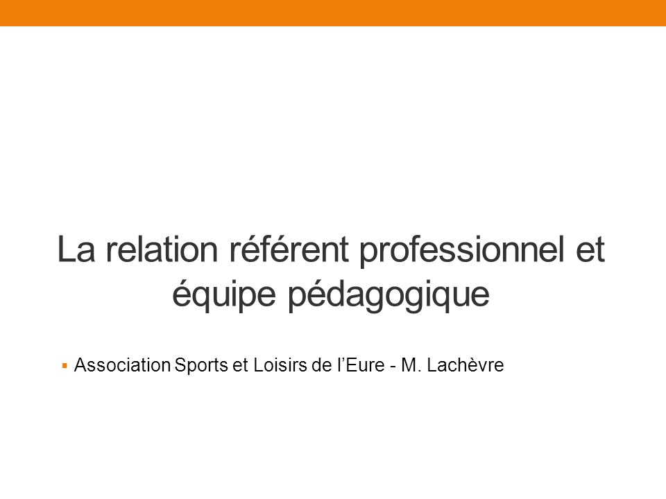 La relation référent professionnel et équipe pédagogique