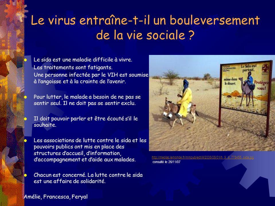 Le virus entraîne-t-il un bouleversement de la vie sociale