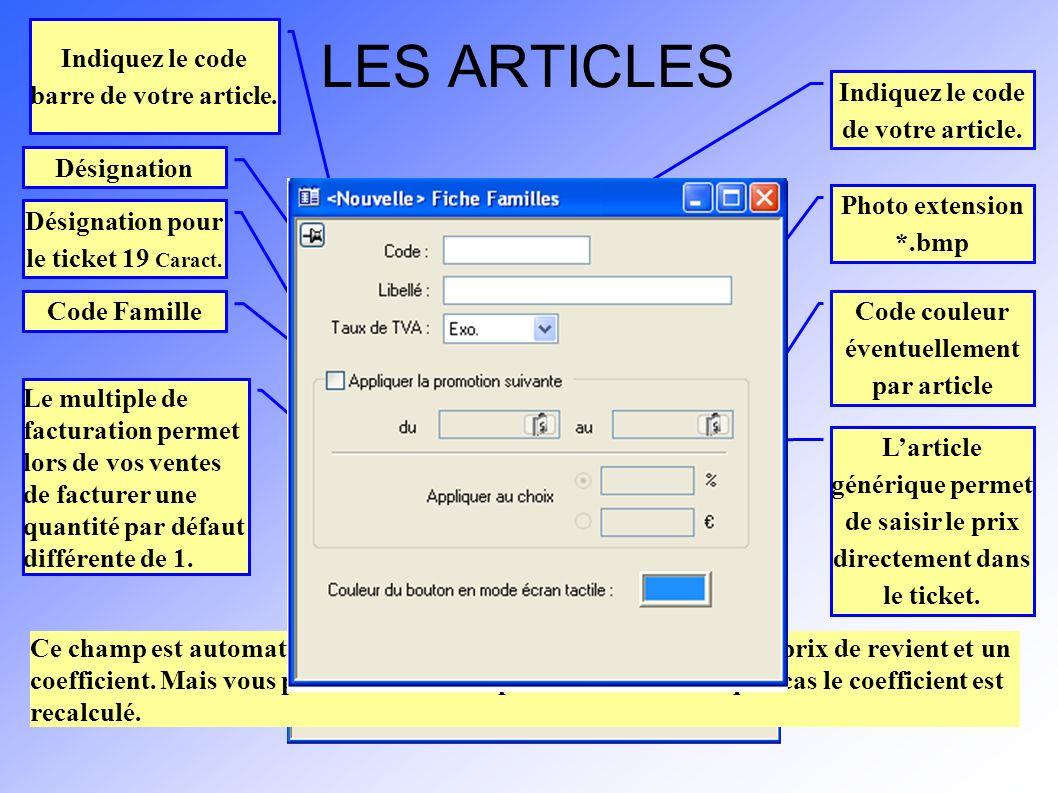 LES ARTICLES Indiquez le code barre de votre article.