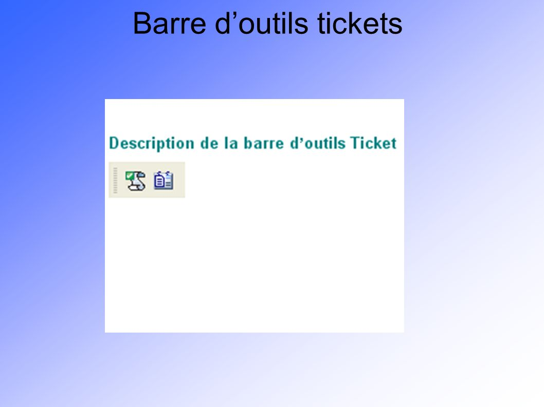 Barre d'outils tickets