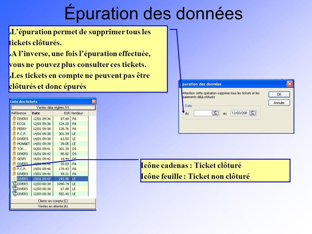 Épuration des données L'épuration permet de supprimer tous les tickets clôturés.