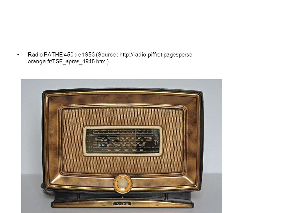 Radio PATHE 450 de 1953 (Source : http://radio-piffret